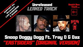Snoop Doggy Dogg Ft Tray D & Daz - Eastsiders (Original version unreleased Death Row)