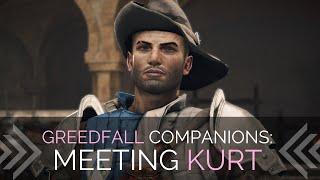 Greedfall Companions - Meeting Kurt