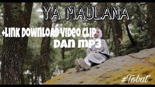 YA MAULANA - Sabyan ,+ Link Download Video(asli)  Dan Mp3