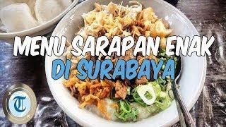 8 Menu Sarapan Enak di Surabaya Buat Liburan Akhir Pekan