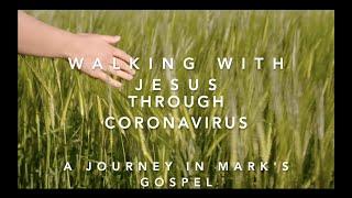 Walking with Jesus through Coronavirus – Part 10