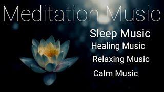 Meditation music: Relaxation music: Music relieving stress: Sleep music: Healing Music.