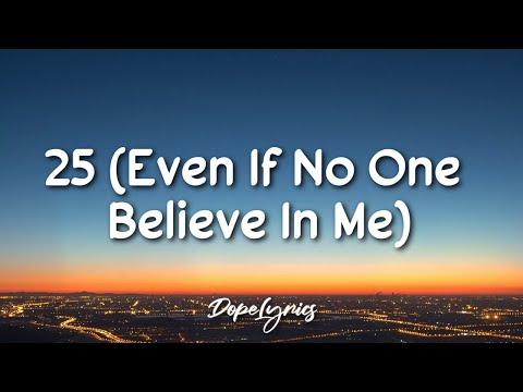 Ikay - 25 (Even If No One Believe In Me)(Lyrics) 🎵