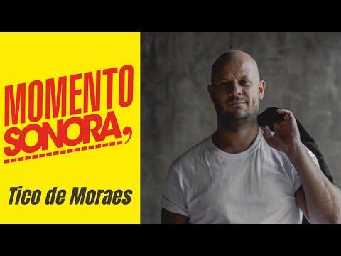 Momento Sonora com Tico de Moraes