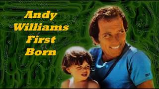 Andy Williams........First Born.