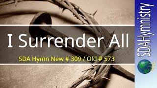 All to Jesus I Surrender All | SDA Church Hymnal # 309 | SDA Hymn Ministry