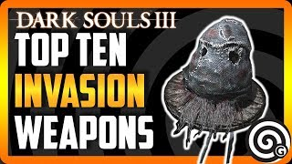 Dark Souls 3   Top Ten Invasion Weapons [2018]   NEW