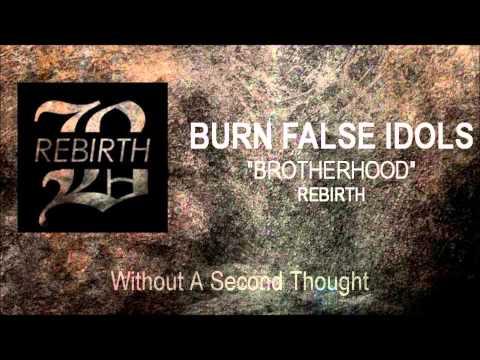 Burn False Idols - Brotherhood