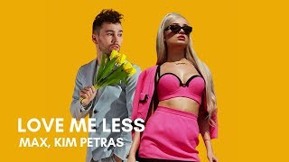 MAX   Love Me Less (feat. Kim Petras) (Lyrics)