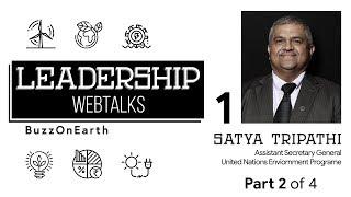 BuzzOnEarth Leadership WebTalks | Satya Tripathi (Part 2)