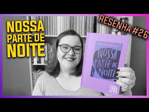 Nossa Parte de Noite [Mariana Enriquez] Resenha #026 Intrínsecos Maio/2021 | Li num Livro