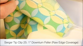 "Serger Tip Clip 25: 1"" Downturn Feller Perfect Raw Edge Coverage"
