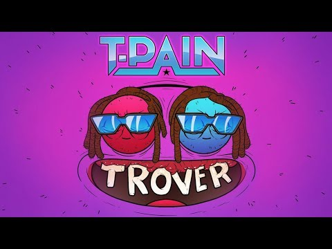 "T-Pain – ""Trover Saves The Universe"""