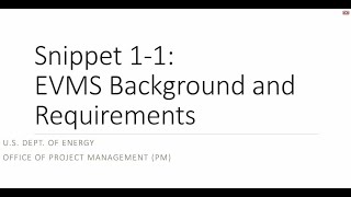 EVMS Training Snippet 1-1: DOE O 413.3 EVM Requirements