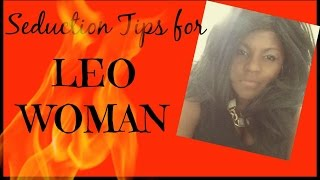 How to Seduce a Leo Woman