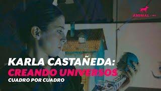 El cine de animación de Karla Castañeda