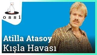 Attila Atasoy / Kışla Havası