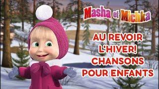 Masha et Michka - Au revoir l'hiver! ❄Chansons pour enfants 🎵