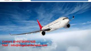 Get Quick King Air Ambulance services from Dibrugarh and Bagdogra