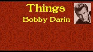 Things | Bobby Darin | Lyrics