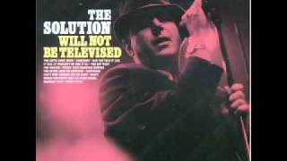 The Solution - Will Not Be Televised - 9 - Hijackin' Love