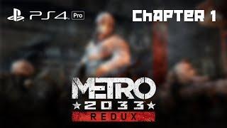 Chapter 1 -- Metro 2033 REDUX - Playthrough 1080p [PS4 Pro]