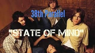 38th Parallel - State Of Mind [Lyric Video]