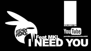 Steven Pierce Feat Mkl - I Need You