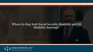 Video thumbnail: Where do they hold Social Security disability and SSI disability hearings?