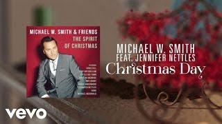 Michael W. Smith - Christmas Day (Lyric Video) ft. Jennifer Nettles