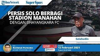 SUPER SPORT: Persis Solo Berbagi Stadion Manahan dengan Bhayangkara FC