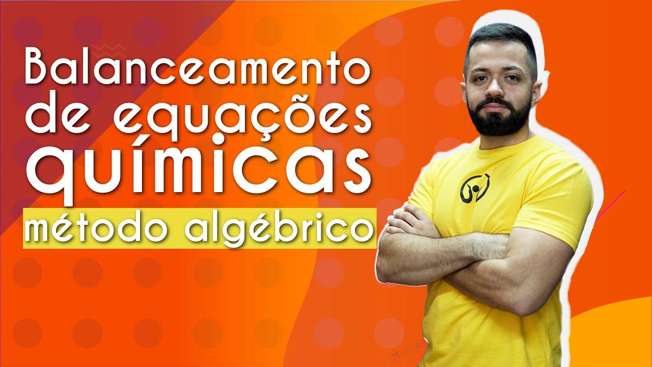 Balanceamento de equações químicas: método algébrico