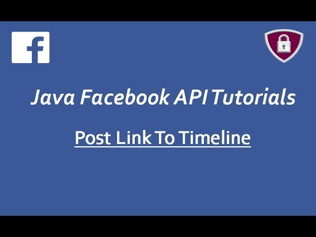 Facebook API Tutorials in Java # 18 | Post Link To Timeline using Graph API