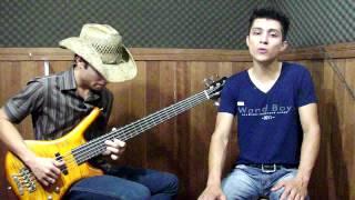 Gaveta (Fernando e Sorocaba) Ricardo e Ronael - Contrabaixo e voz - COVER