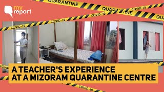'Away From Home, Helpful Staff Made Quarantine Easy in Mizoram' | The Quint