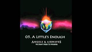 05. A Little's Enough - Angels & Airwaves HQ