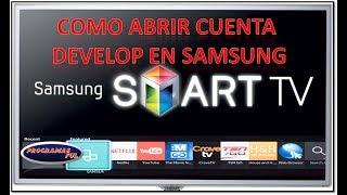 como abrir cuenta develop en una smarTV samsung como desarrollador e instalar apps