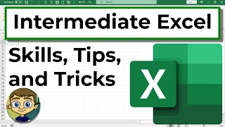 Intermediate Excel Skills, Tips, and Tricks Tutorial