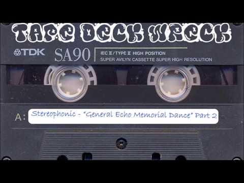 "Stereophonic – ""General Echo Memorial Dance"" Part 2 (restored)"
