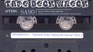 "Stereophonic – ""General Echo Memorial Dance"" Part 2 (restored)"