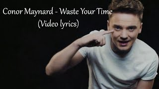 Conor Maynard   Waste Your Time (Video Lyrics)