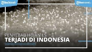 Jadi Negara Tropis namun Fenomena Hujan Es Sering Terjadi di Indonesia, Mengapa?