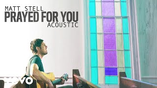 Prayed for You - Acoustic