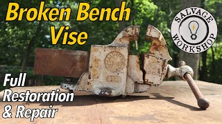 Broken Bench Vise ~ RESTORATION & REPAIR