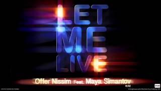 Let Me Live (Audio) - Offer Nissim feat. Maya Simantov (Video)