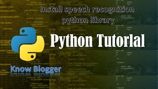 Speech Recognition 4 Python - The Speech Recognition Library