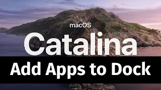 How to Add Apps to the Dock on macOS Catalina