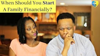 When Should You Start a Family Financially?