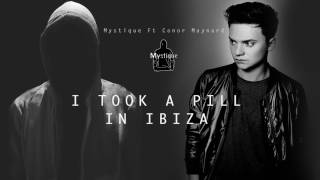 Mystique - i took a pill in ibiza (feat. Conor Maynard) (Official remix)