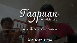 Tagpuan    Moira Dela Torre (Acoustic Violin Cover) | Elin Gier Vlogs